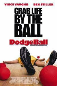 Poster for Dodgeball: A True Underdog Story (2004).